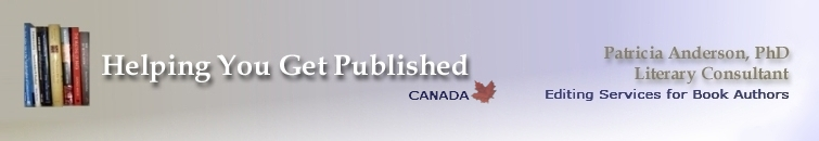 HELPING YOU GET PUBLISHED Book & Manuscript Editing, Proofreading & Literary Services for Authors by Patricia Anderson, PhD, Literary Consultant
